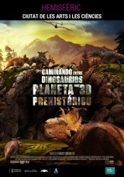 WALKIND WITH DINOSAURS: PREHISTORIC PLANET 3D