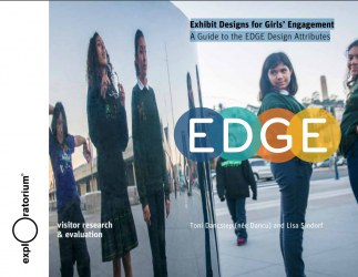 Exhibit Designs for Girls' Engagement - A Guide to the EDGE Design Attributes