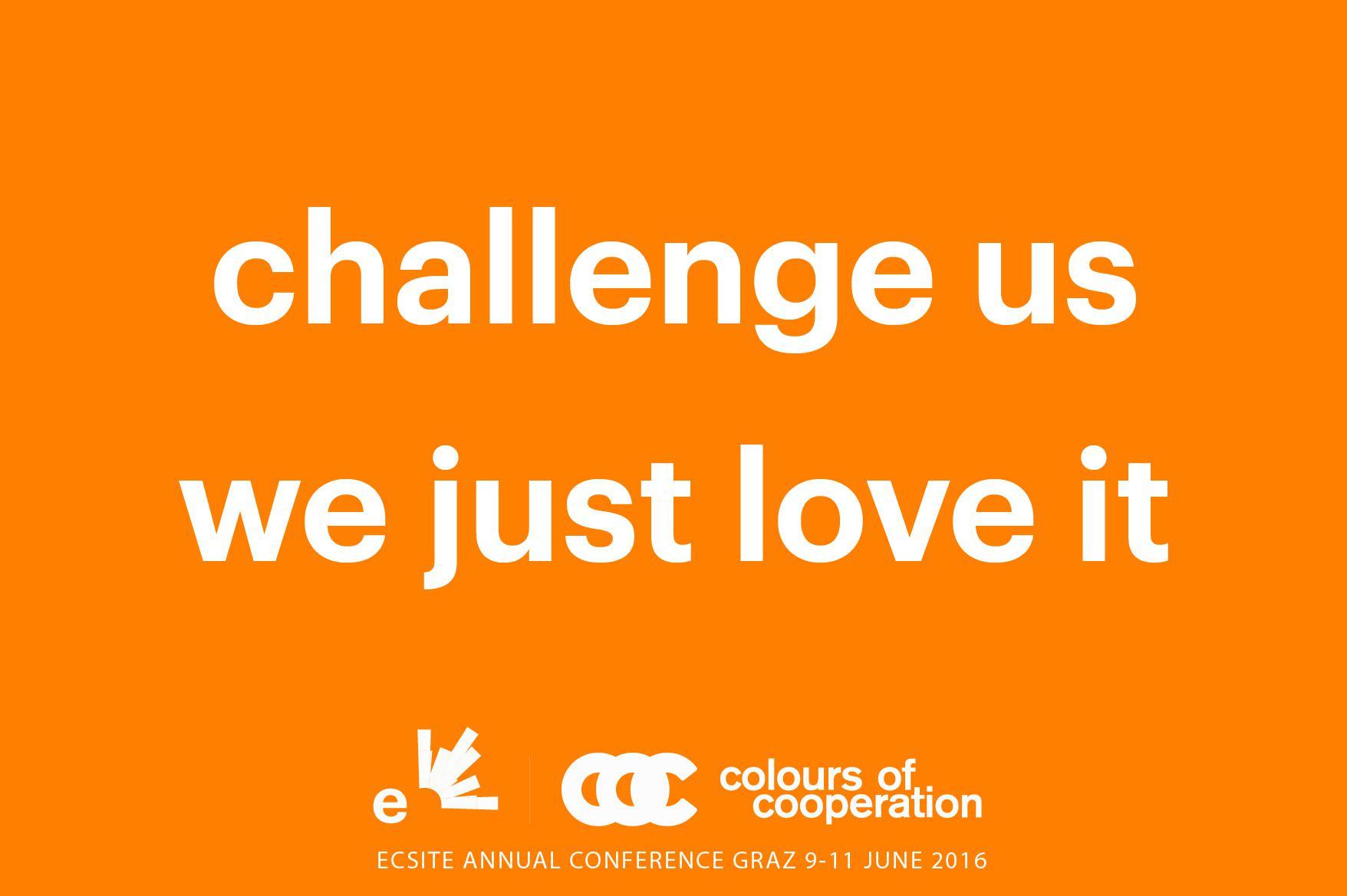 Challenge us, we just love it #Ecsite2016