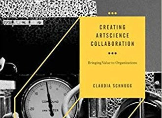Creating ArtScience Collaboration By Claudia Schnugg