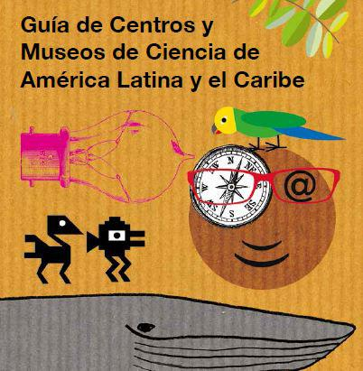 Guide of Science Centers and Museums of Latin America and the Caribbean