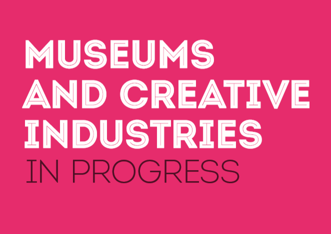 Museum and creative industries in progress report