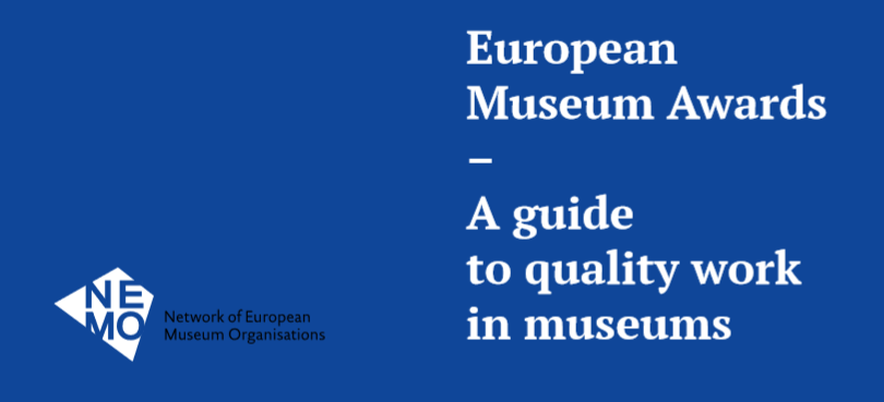 European Museum Awards – A guide to quality work in museums