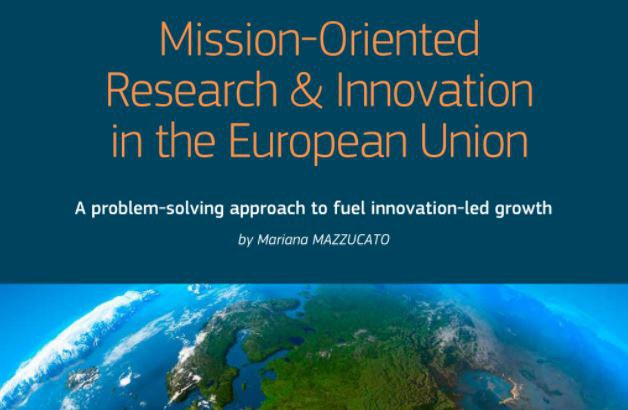 "EU report ""Mission-oriented research & innovation in the European Union"", M. Mazzucato, 2018."