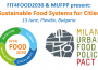 "FIT4FOOD2030 and the Milan Urban Food Policy Pact present: ""Sustainable Food Systems for Cities"", 13 June, Plovdiv, Bulgaria"